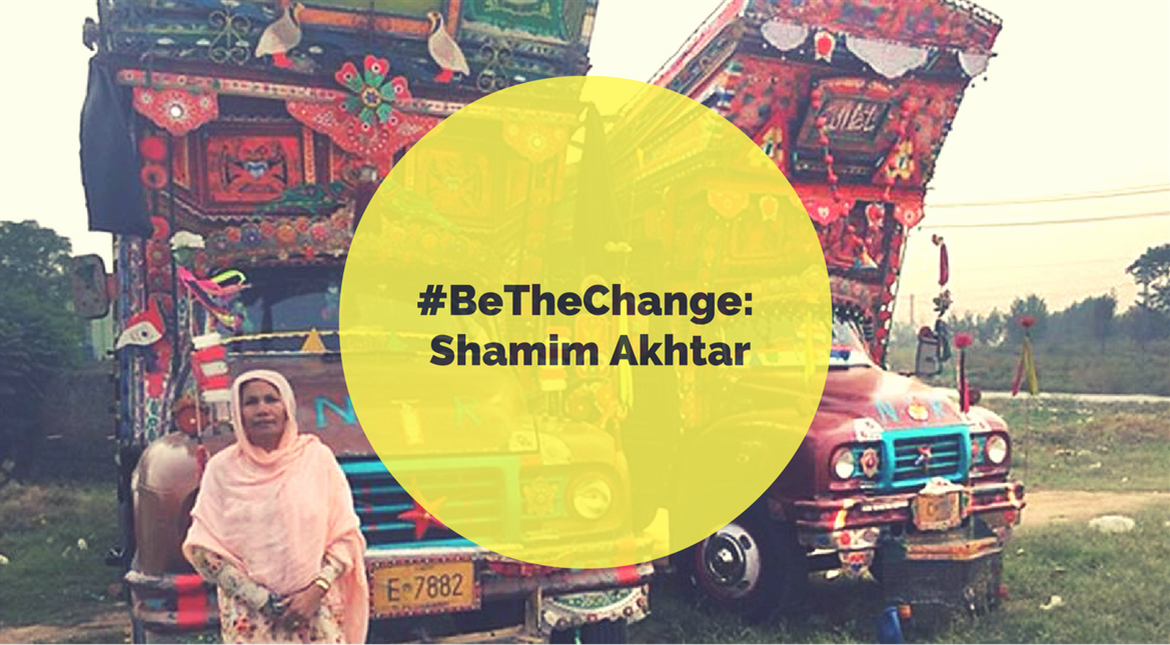#BeTheChange: The woman who drives a truck in Pakistan, like a boss